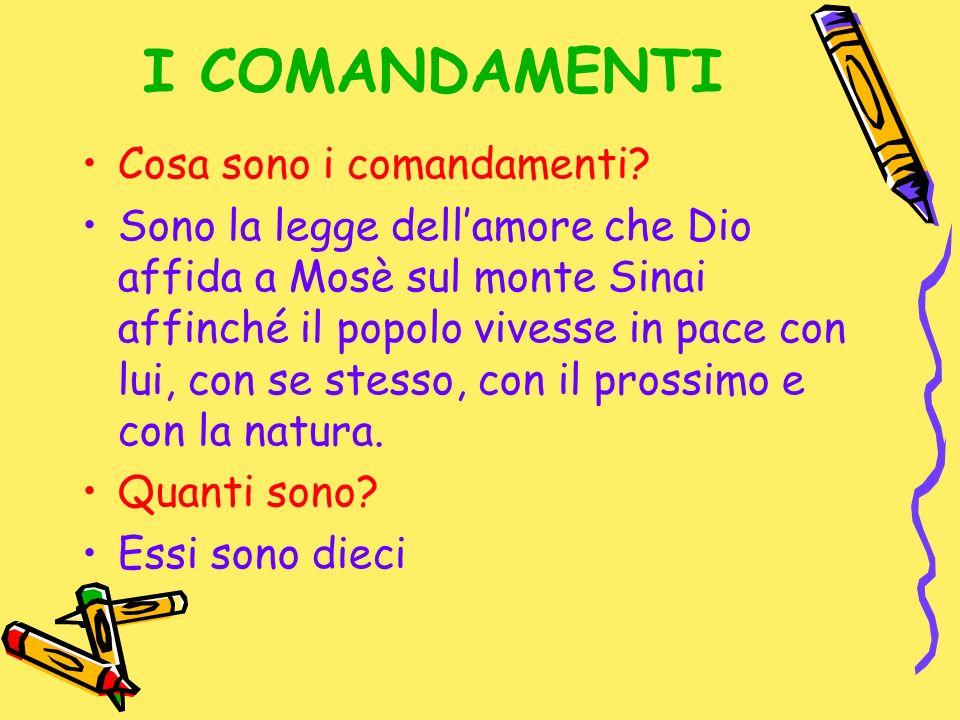 I COMANDAMENTI Cosa sono i comandamenti