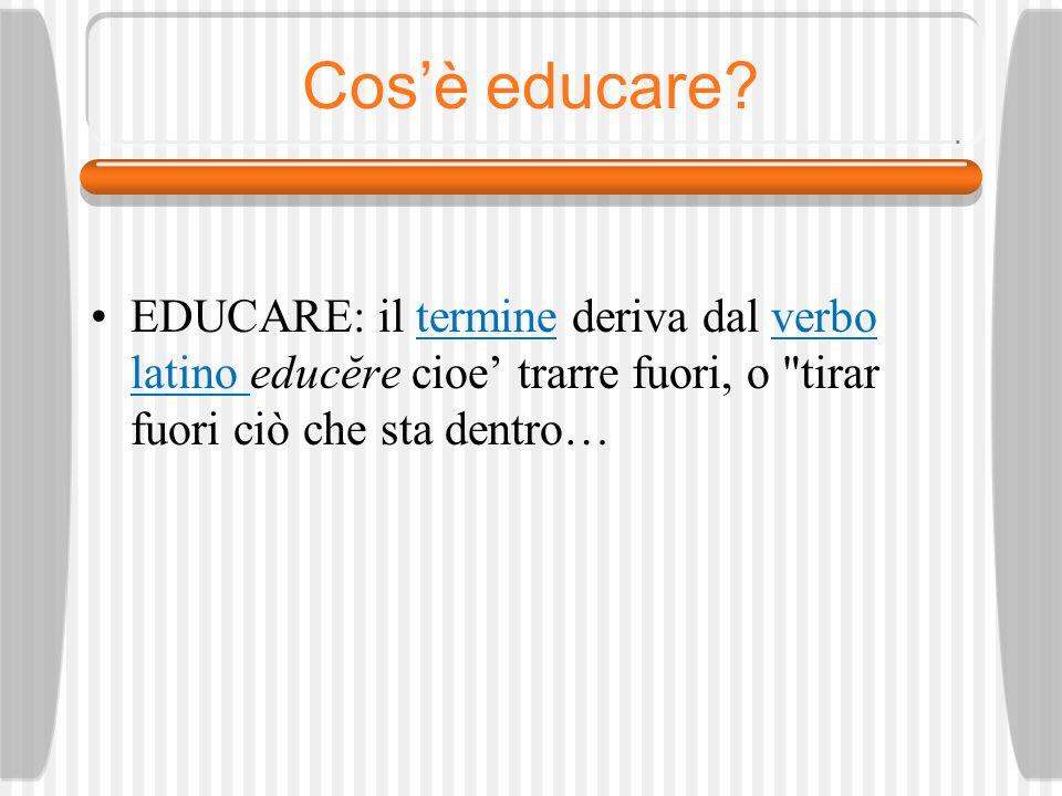 Cos'è educare.