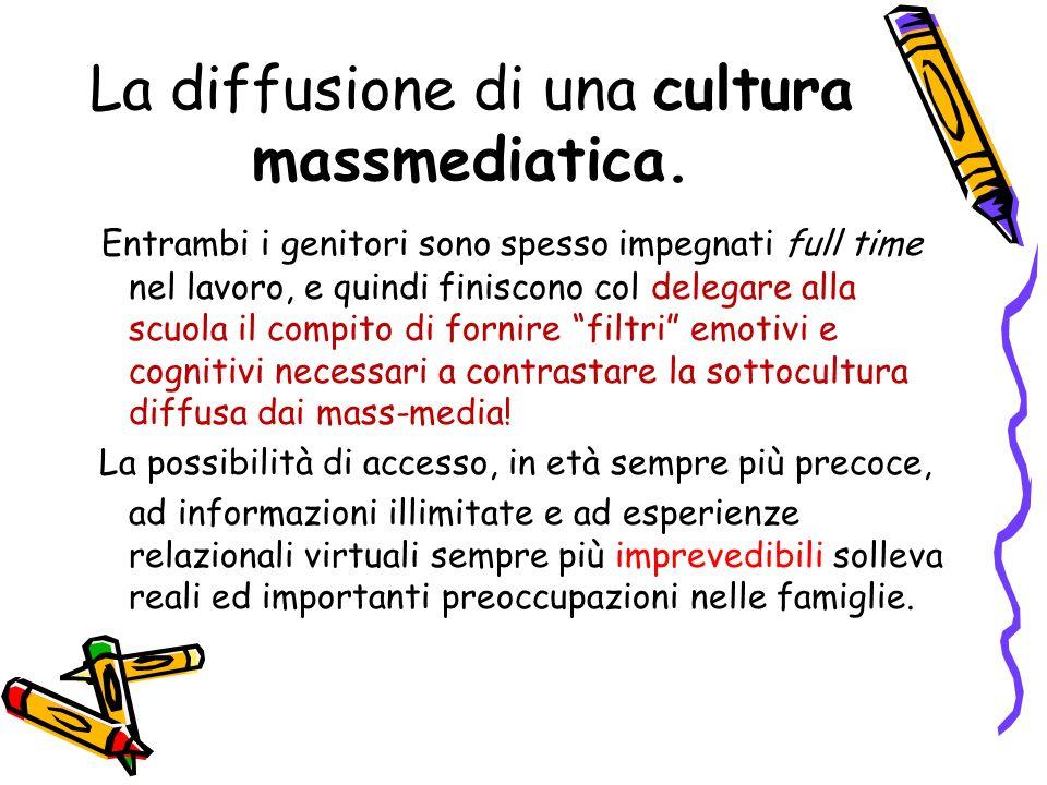 La diffusione di una cultura massmediatica.