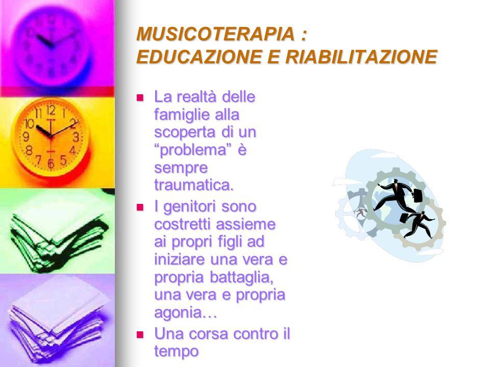 MUSICOTERAPIA : EDUCAZIONE E RIABILITAZIONE