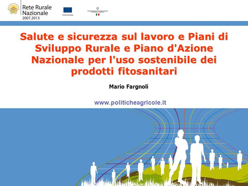 Salute e sicurezza sul lavoro e Piani di Sviluppo Rurale e Piano d Azione Nazionale per l uso sostenibile dei prodotti fitosanitari
