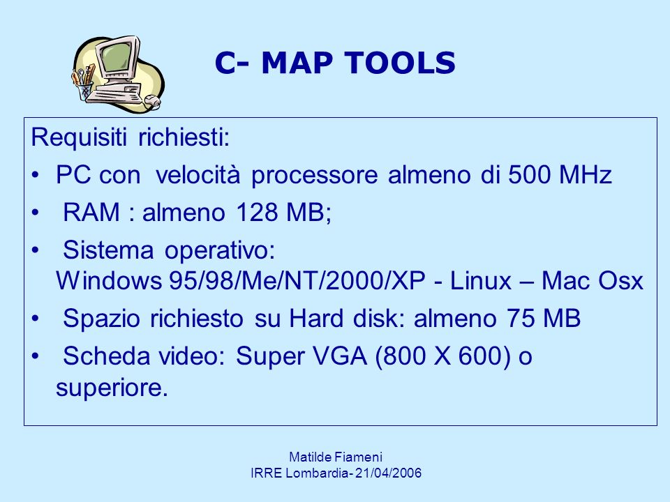 C- MAP TOOLS Requisiti richiesti: