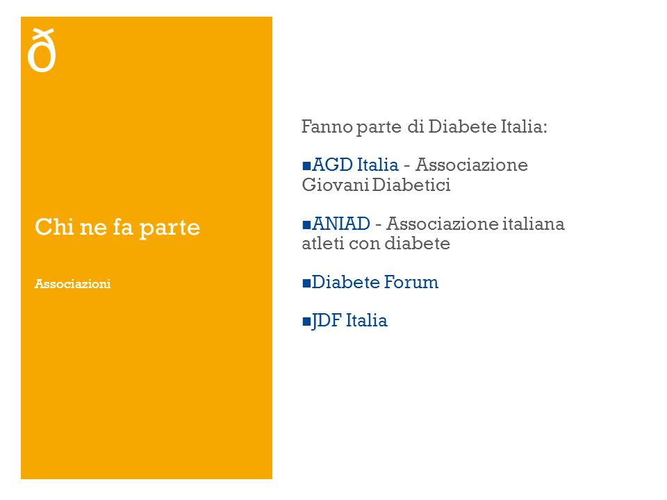 Chi ne fa parte Fanno parte di Diabete Italia: