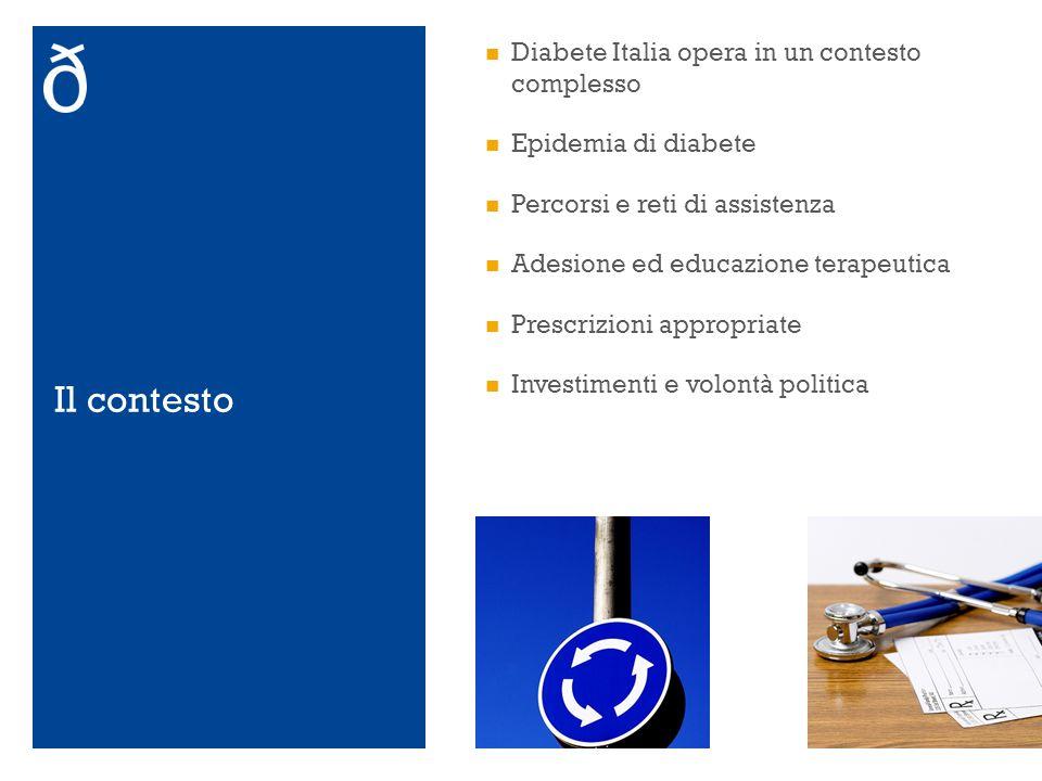 Il contesto Diabete Italia opera in un contesto complesso