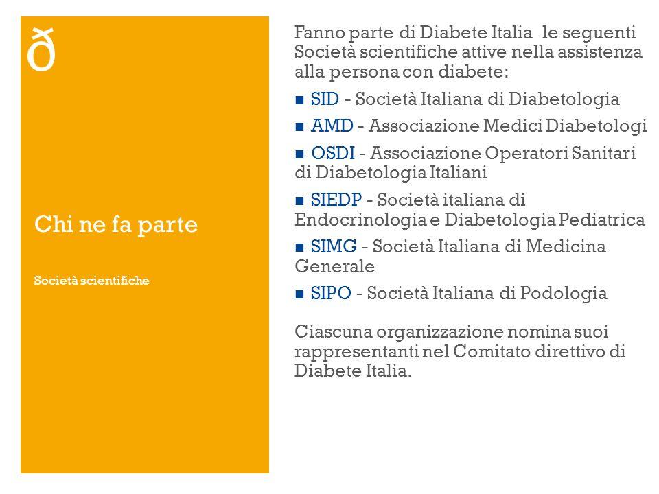 Fanno parte di Diabete Italia le seguenti Società scientifiche attive nella assistenza alla persona con diabete: