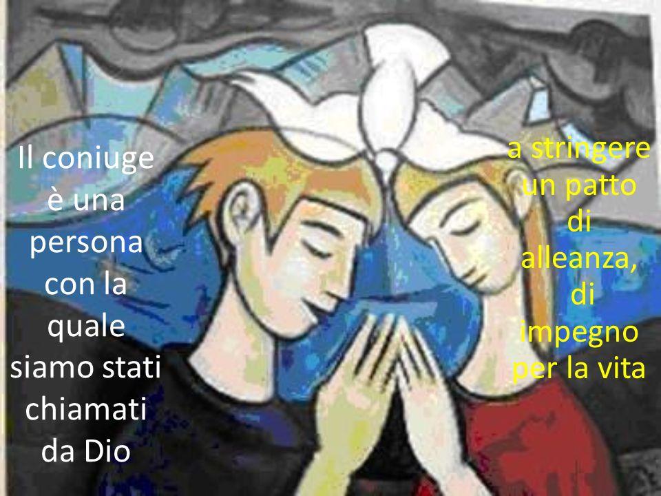 Il coniuge è una persona con la quale siamo stati chiamati da Dio