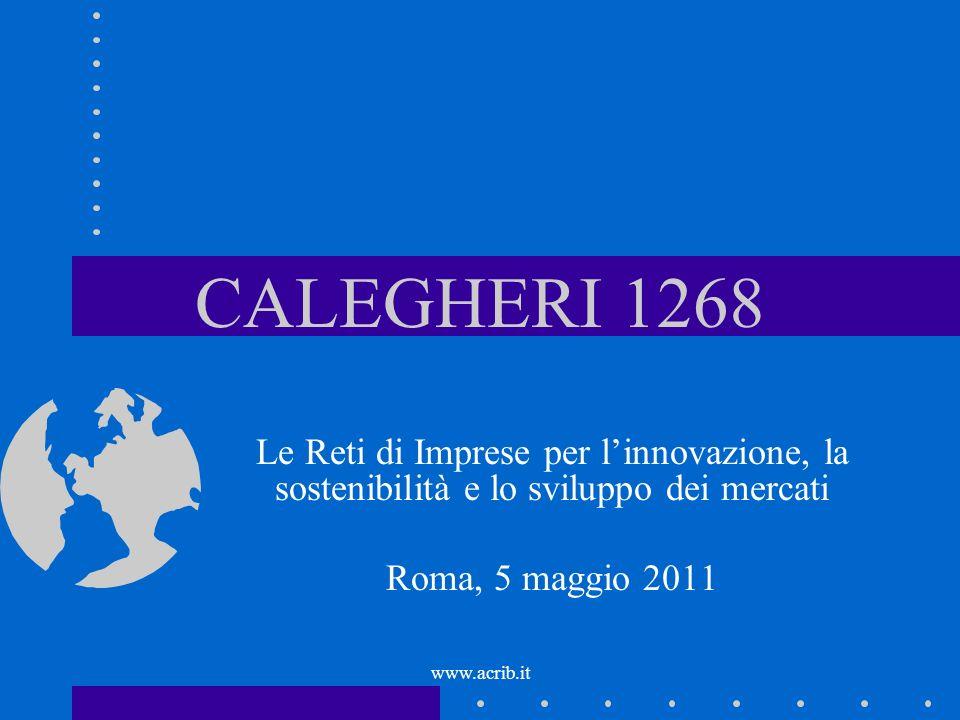 CALEGHERI 1268 Le Reti di Imprese per l'innovazione, la sostenibilità e lo sviluppo dei mercati. Roma, 5 maggio 2011.