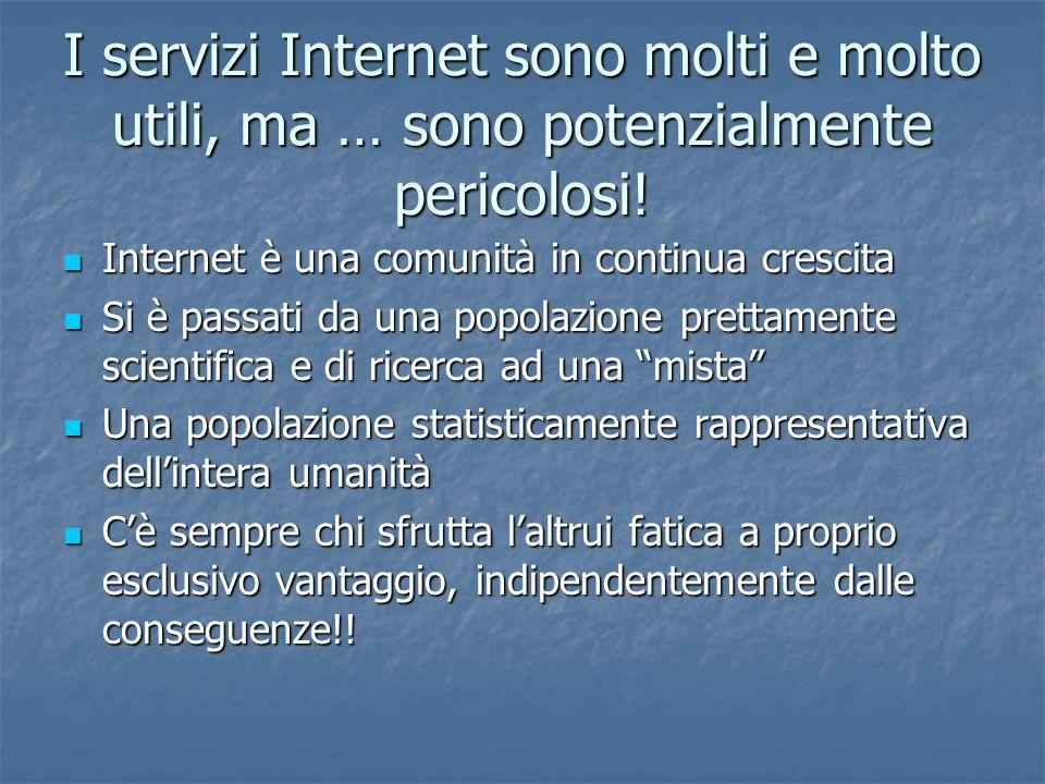 I servizi Internet sono molti e molto utili, ma … sono potenzialmente pericolosi!