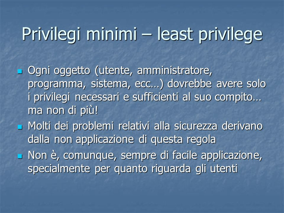 Privilegi minimi – least privilege