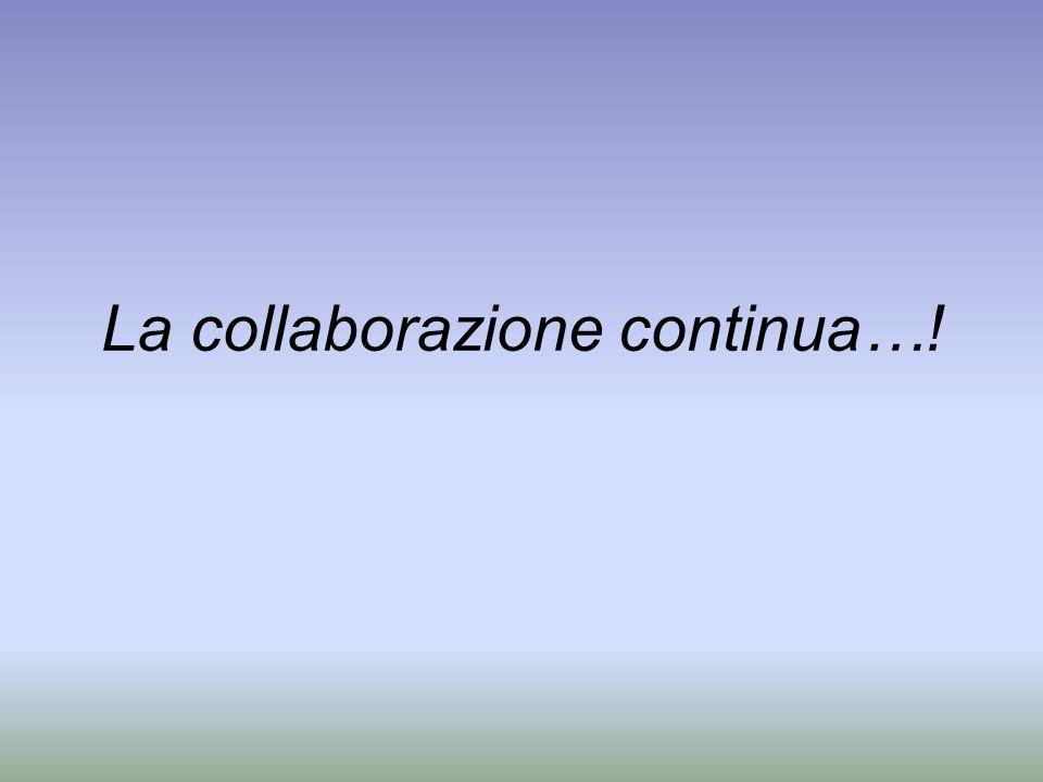 La collaborazione continua…!