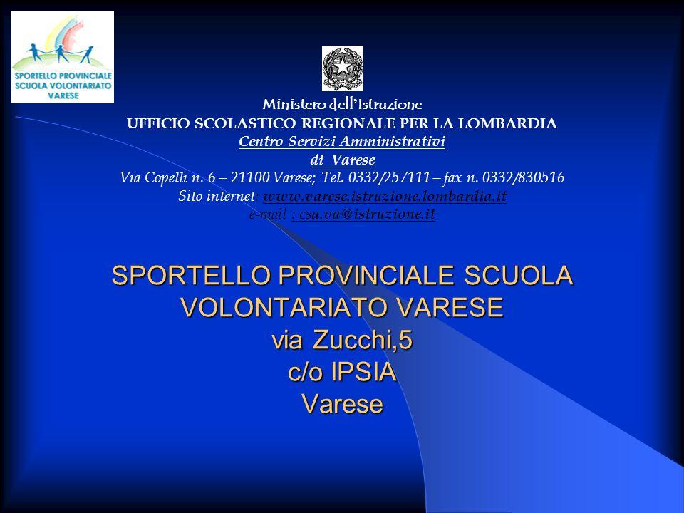 Ministero dell'Istruzione UFFICIO SCOLASTICO REGIONALE PER LA LOMBARDIA Centro Servizi Amministrativi di Varese Via Copelli n. 6 – 21100 Varese; Tel. 0332/257111 – fax n. 0332/830516 Sito internet: www.varese.istruzione.lombardia.it e-mail : csa.va@istruzione.it