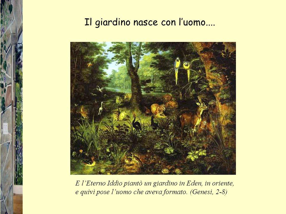 Il giardino nasce con l'uomo....