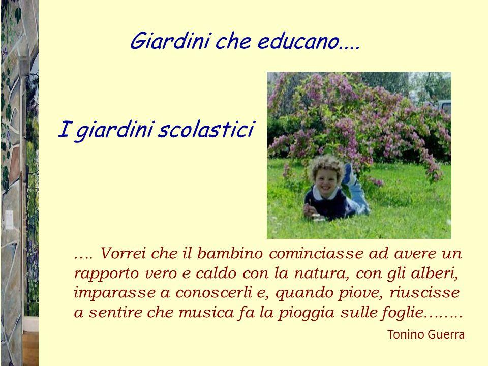 Giardini che educano.... I giardini scolastici