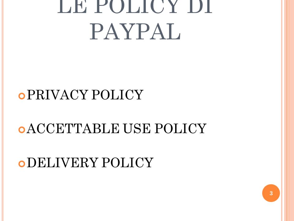 LE POLICY DI PAYPAL PRIVACY POLICY ACCETTABLE USE POLICY