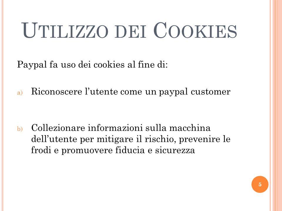 Utilizzo dei Cookies Paypal fa uso dei cookies al fine di: