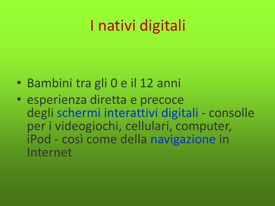 I nativi digitali Bambini tra gli 0 e il 12 anni