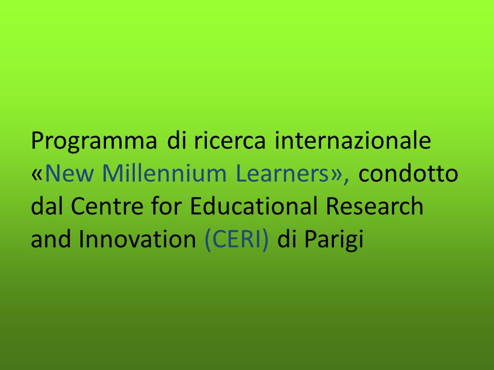 Programma di ricerca internazionale «New Millennium Learners», condotto dal Centre for Educational Research and Innovation (CERI) di Parigi