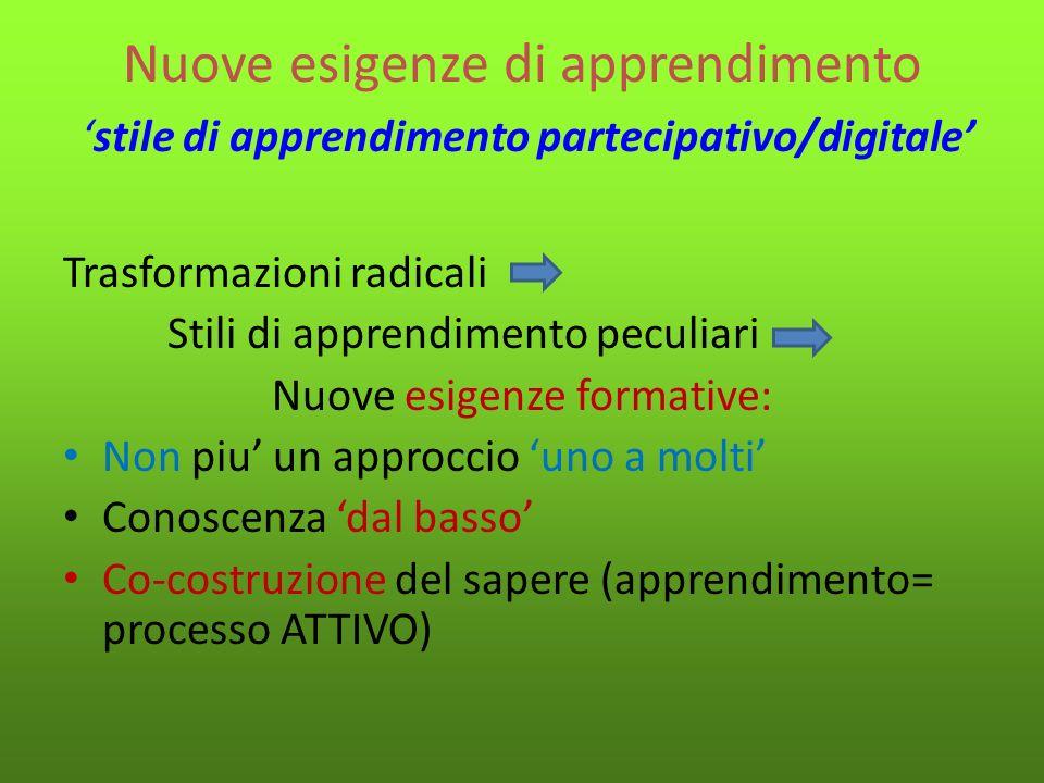 Nuove esigenze di apprendimento 'stile di apprendimento partecipativo/digitale'