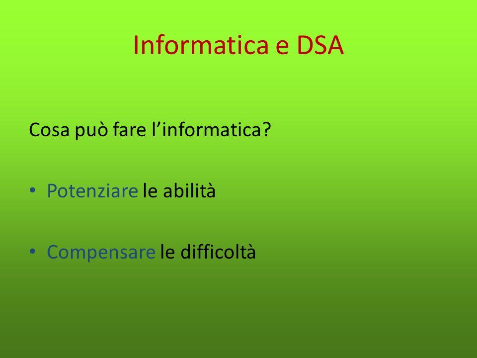 Informatica e DSA Cosa può fare l'informatica Potenziare le abilità