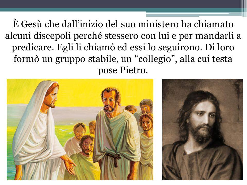 È Gesù che dall'inizio del suo ministero ha chiamato alcuni discepoli perché stessero con lui e per mandarli a predicare.