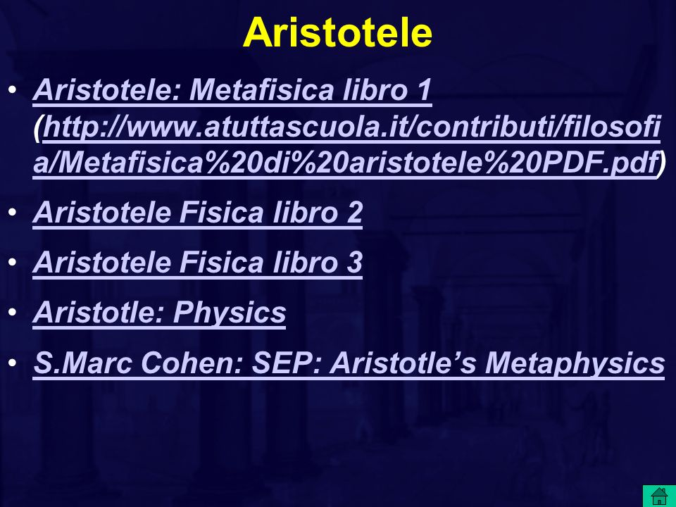 Aristotele Aristotele: Metafisica libro 1 (http://www.atuttascuola.it/contributi/filosofi a/Metafisica%20di%20aristotele%20PDF.pdf)