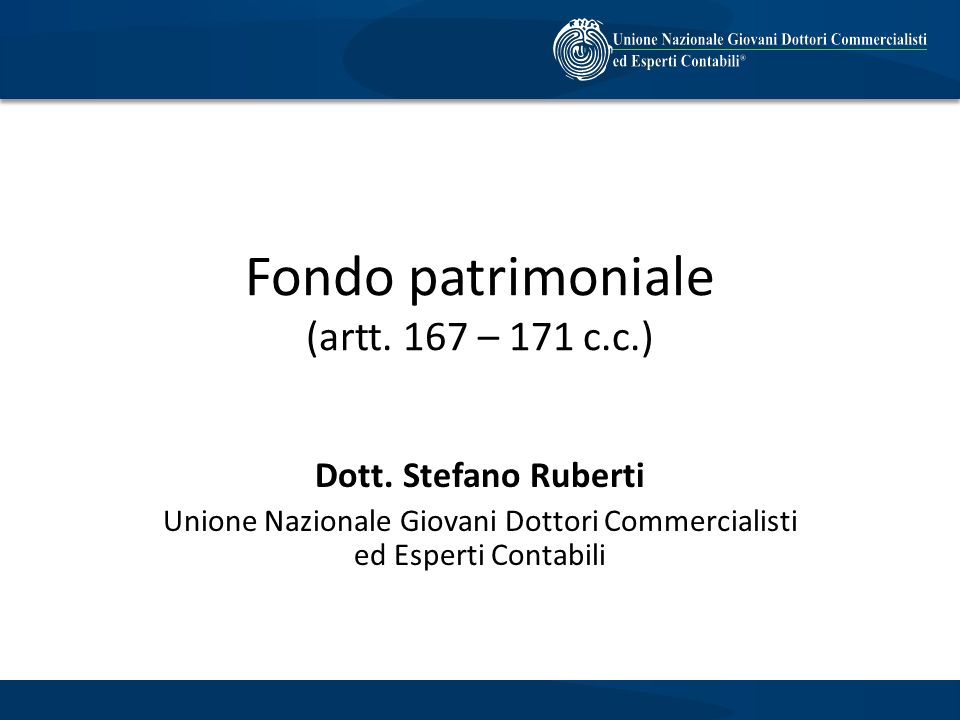 Fondo patrimoniale (artt. 167 – 171 c.c.)