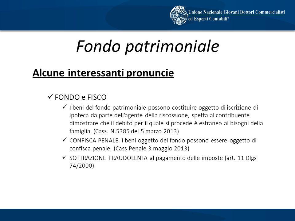 Fondo patrimoniale Alcune interessanti pronuncie FONDO e FISCO
