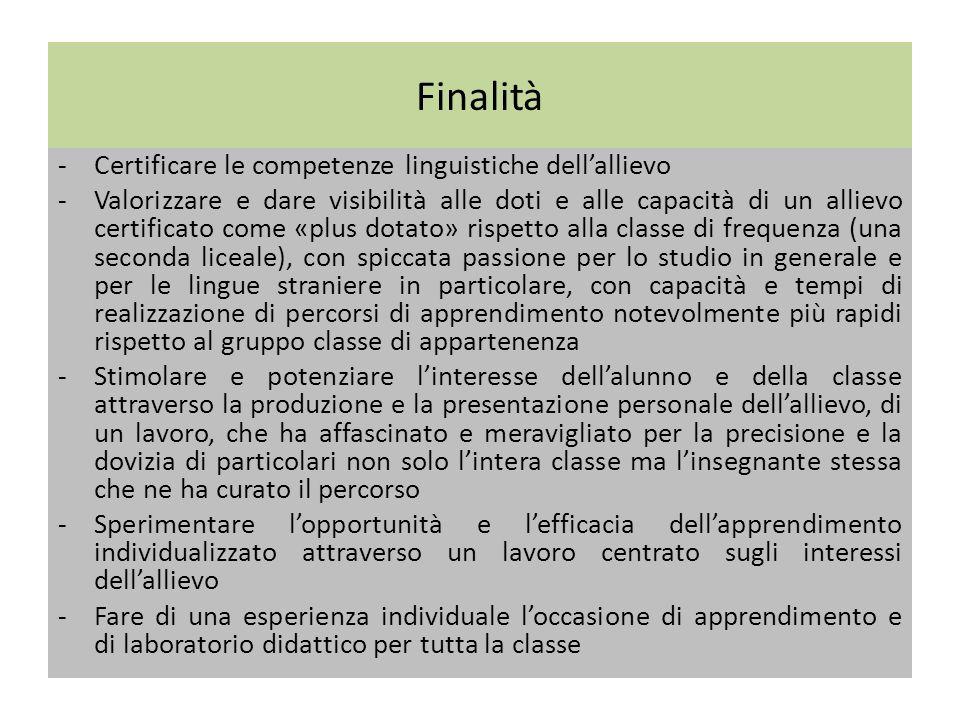 Finalità Certificare le competenze linguistiche dell'allievo