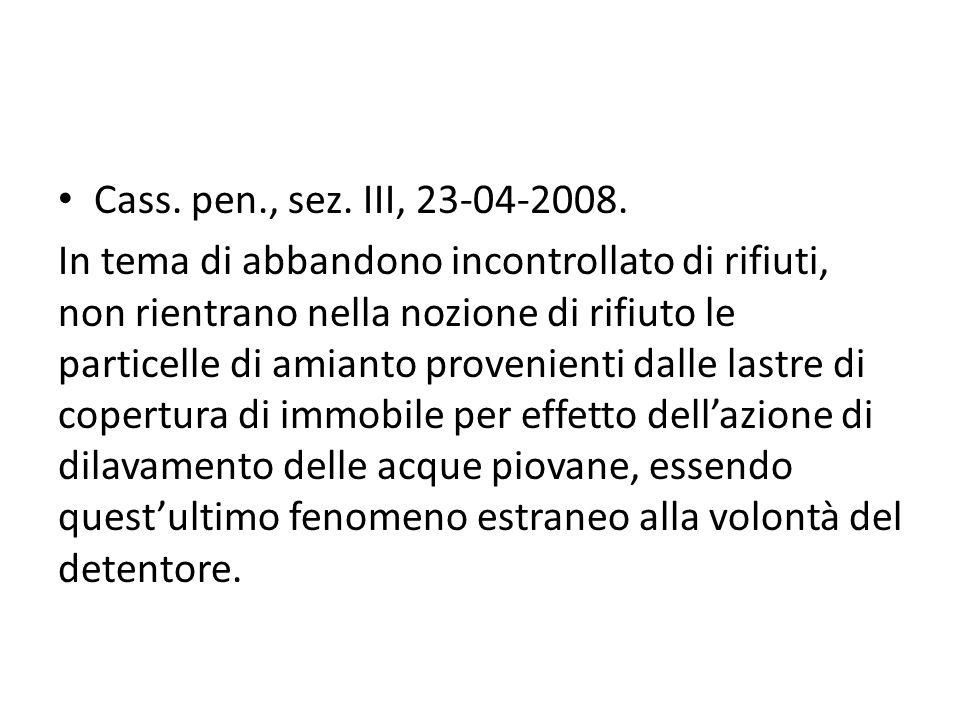 Cass. pen., sez. III, 23-04-2008.