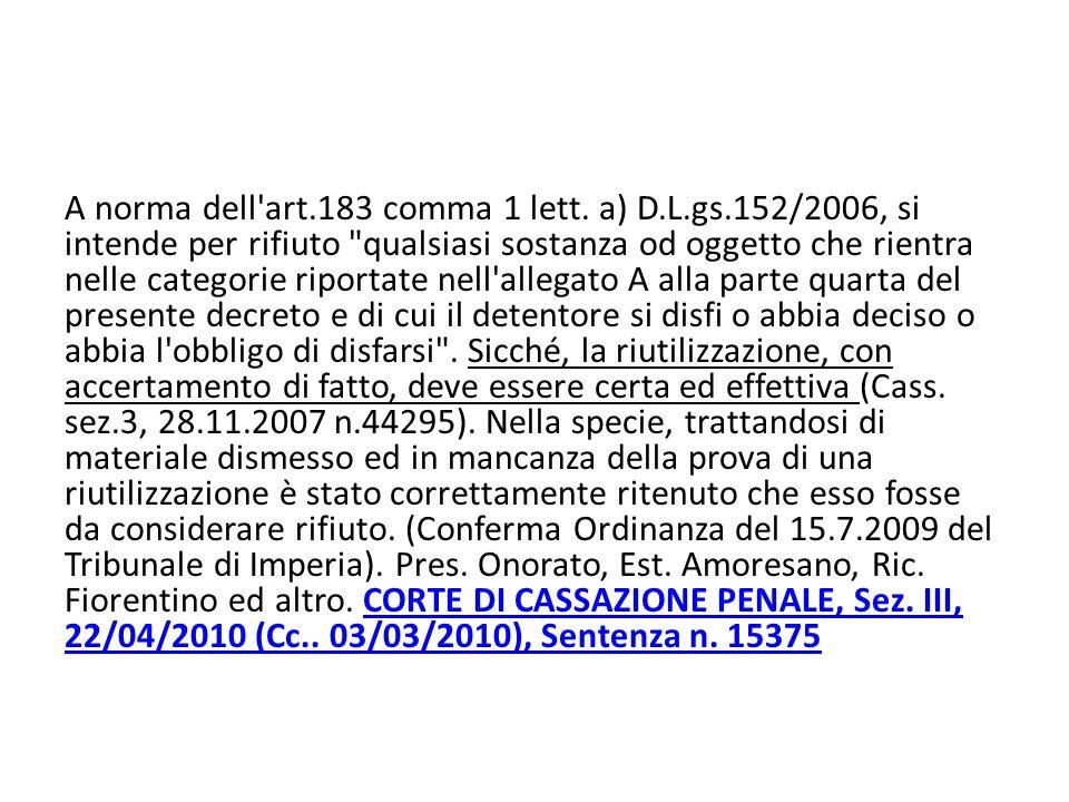 A norma dell art. 183 comma 1 lett. a) D. L. gs