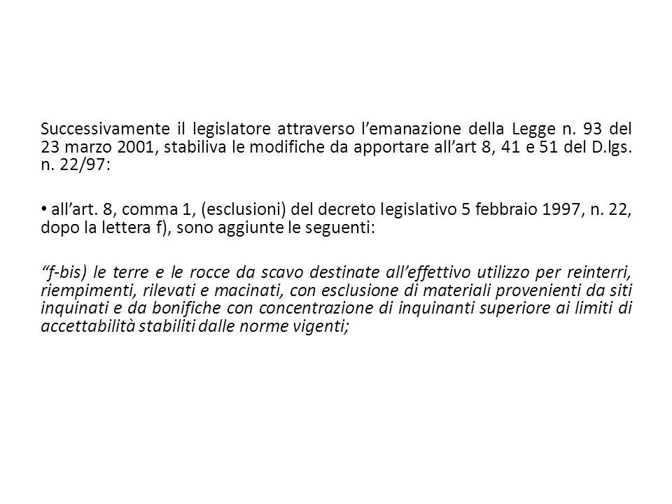 Successivamente il legislatore attraverso l'emanazione della Legge n