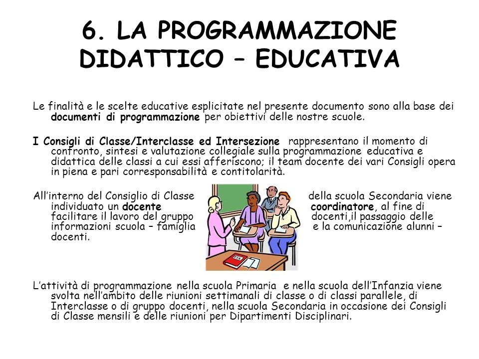 6. LA PROGRAMMAZIONE DIDATTICO – EDUCATIVA