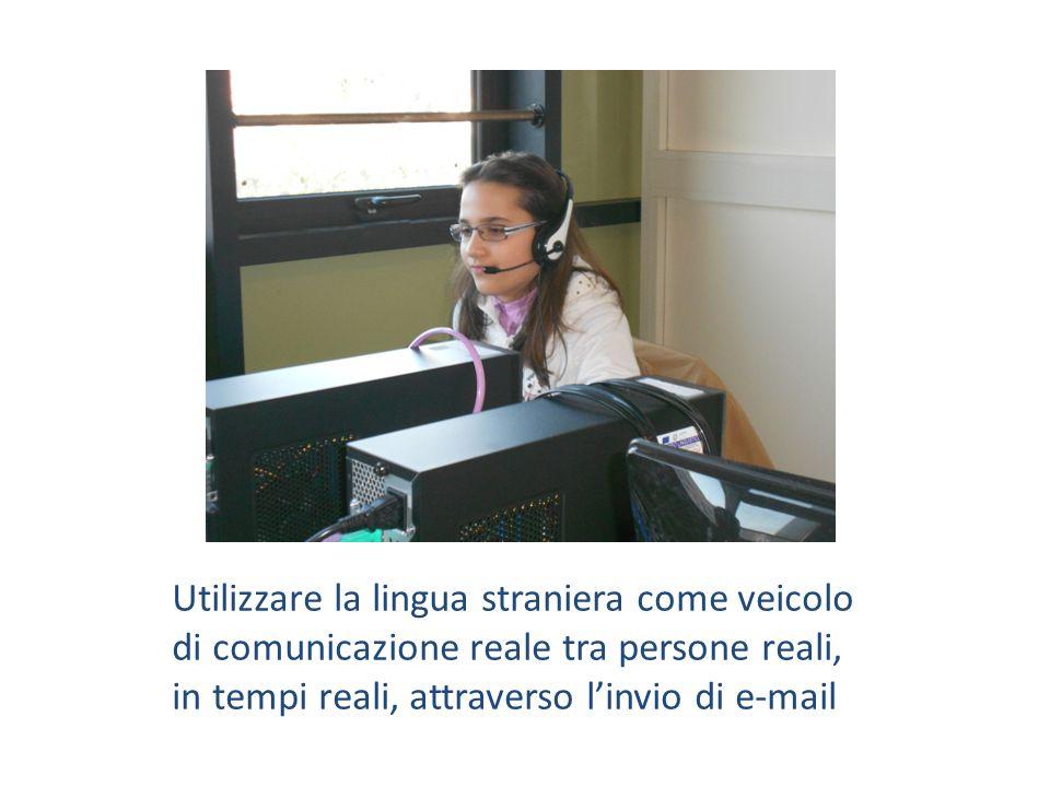 Utilizzare la lingua straniera come veicolo di comunicazione reale tra persone reali, in tempi reali, attraverso l'invio di e-mail