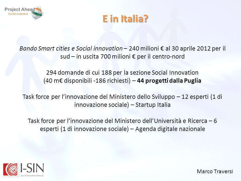 E in Italia Bando Smart cities e Social innovation – 240 milioni € al 30 aprile 2012 per il sud – in uscita 700 milioni € per il centro-nord.