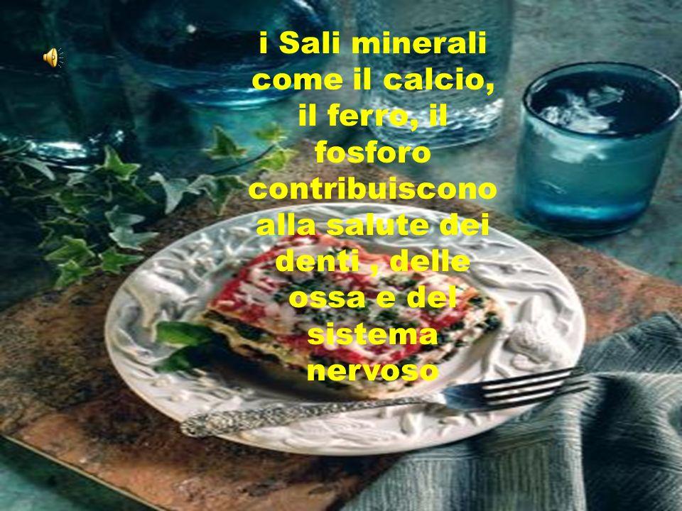 i Sali minerali come il calcio, il ferro, il fosforo contribuiscono alla salute dei denti , delle ossa e del sistema nervoso