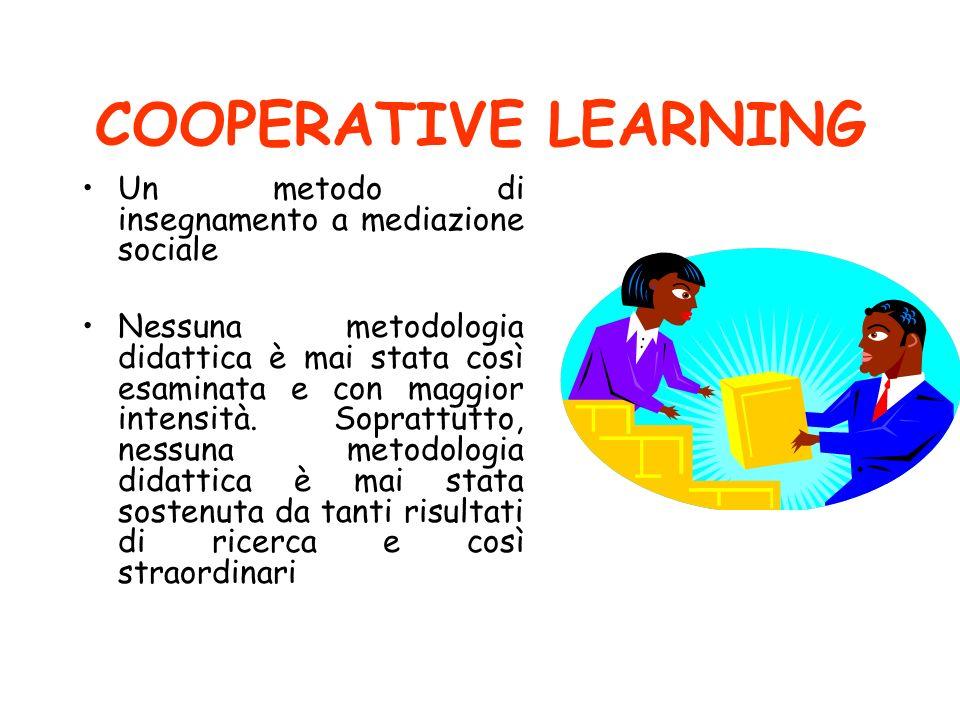 COOPERATIVE LEARNING Un metodo di insegnamento a mediazione sociale