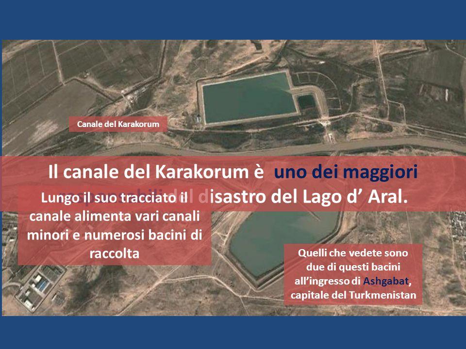 Canale del KarakorumIl canale del Karakorum è uno dei maggiori responsabili del disastro del Lago d' Aral.