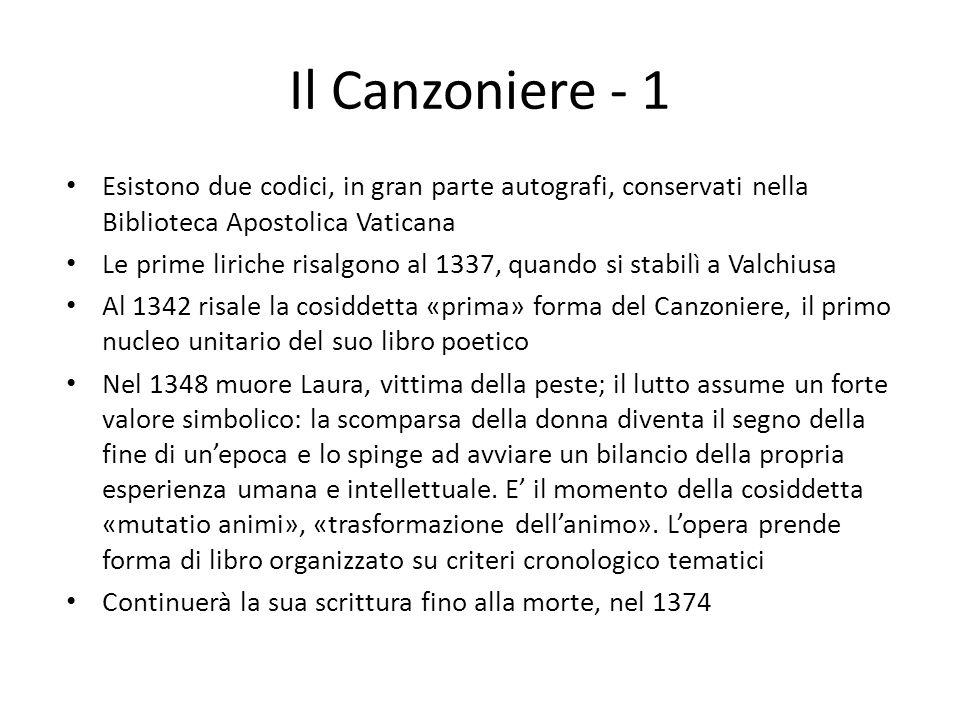Il Canzoniere - 1 Esistono due codici, in gran parte autografi, conservati nella Biblioteca Apostolica Vaticana.