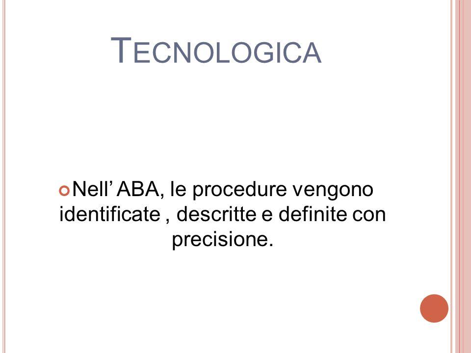 Tecnologica Nell' ABA, le procedure vengono identificate , descritte e definite con precisione.