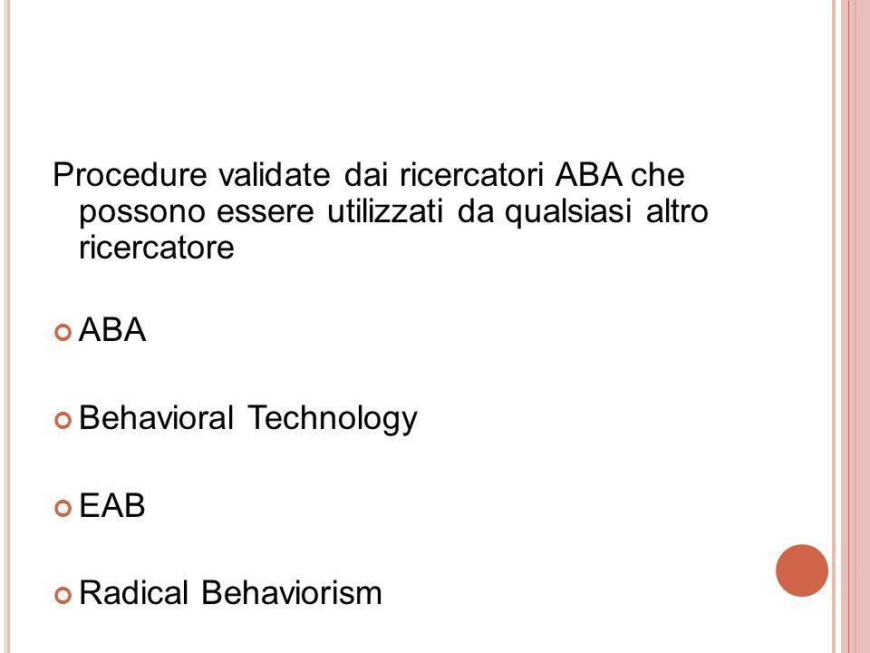 Procedure validate dai ricercatori ABA che possono essere utilizzati da qualsiasi altro ricercatore