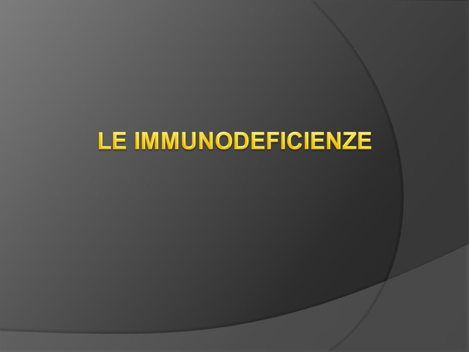 LE IMMUNODEFICIENZE