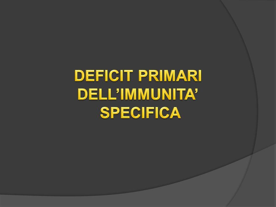 DEFICIT PRIMARI DELL'IMMUNITA'