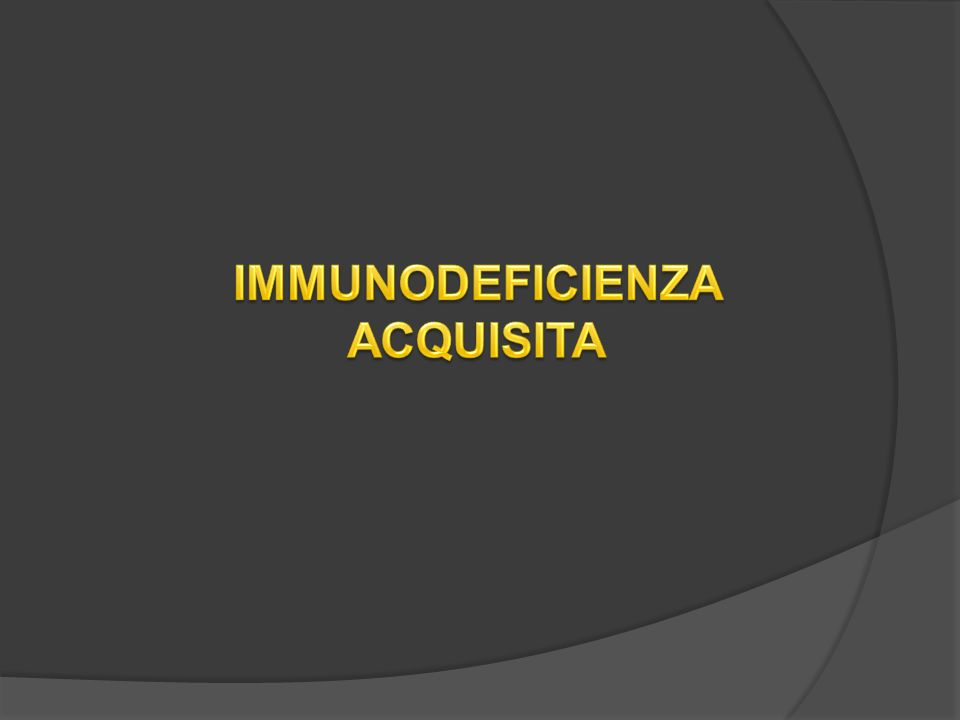 IMMUNODEFICIENZA ACQUISITA