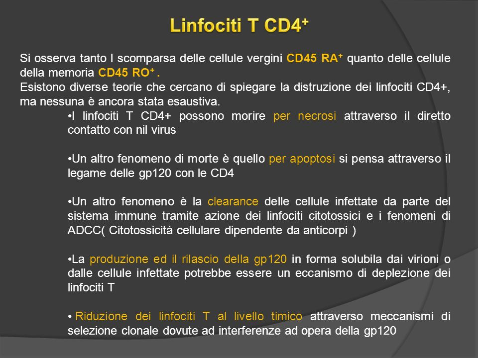 Linfociti T CD4+ Si osserva tanto l scomparsa delle cellule vergini CD45 RA+ quanto delle cellule della memoria CD45 RO+ .
