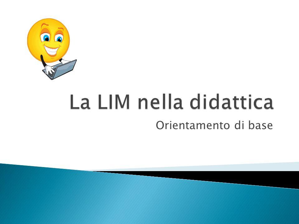 La LIM nella didattica Orientamento di base