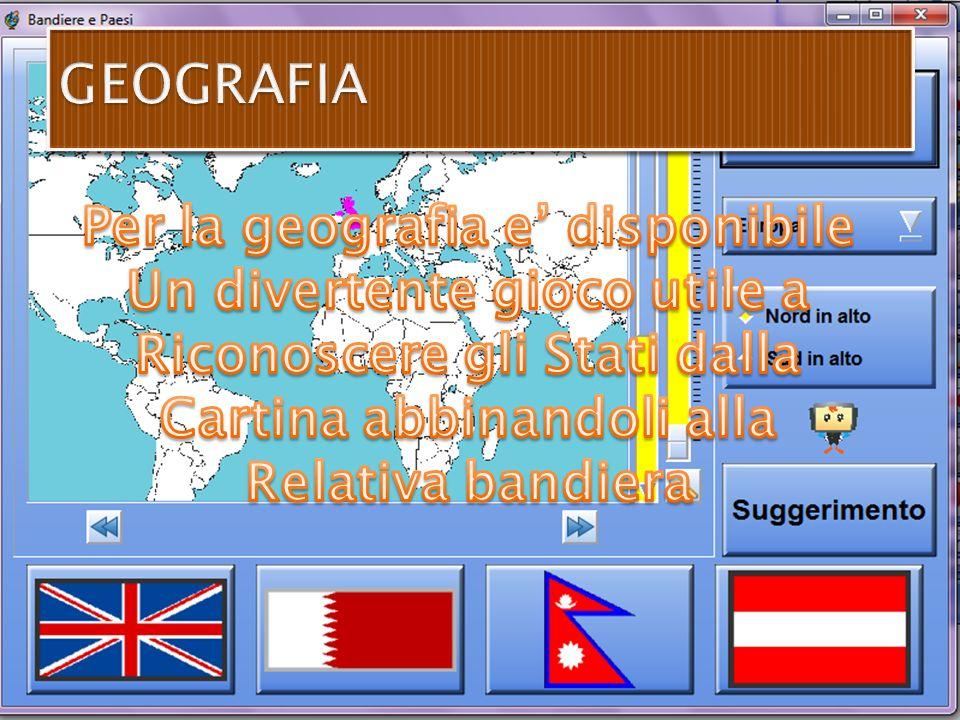 GEOGRAFIA Per la geografia e' disponibile Un divertente gioco utile a