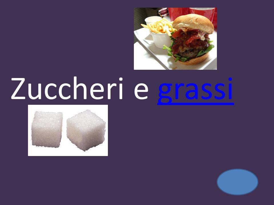 Zuccheri e grassi