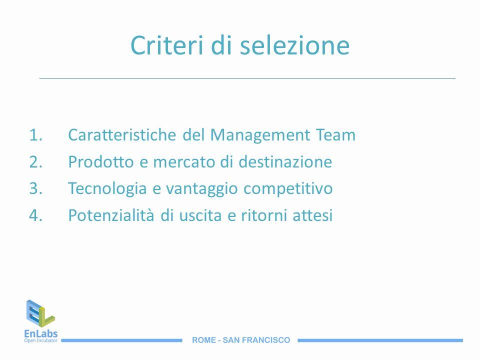 Criteri di selezione Caratteristiche del Management Team