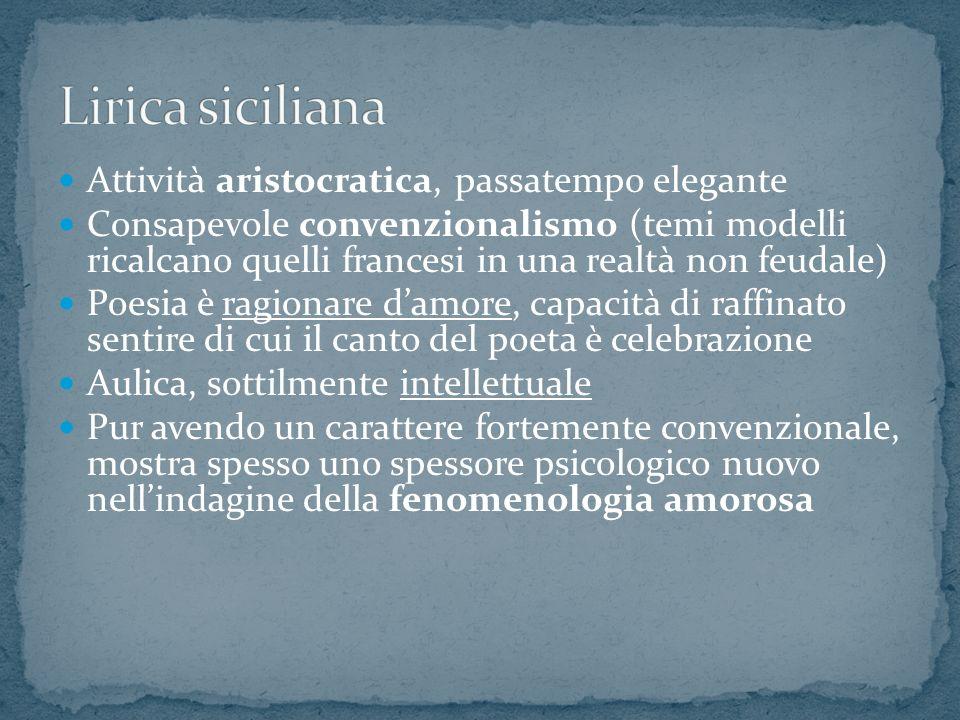 Lirica siciliana Attività aristocratica, passatempo elegante
