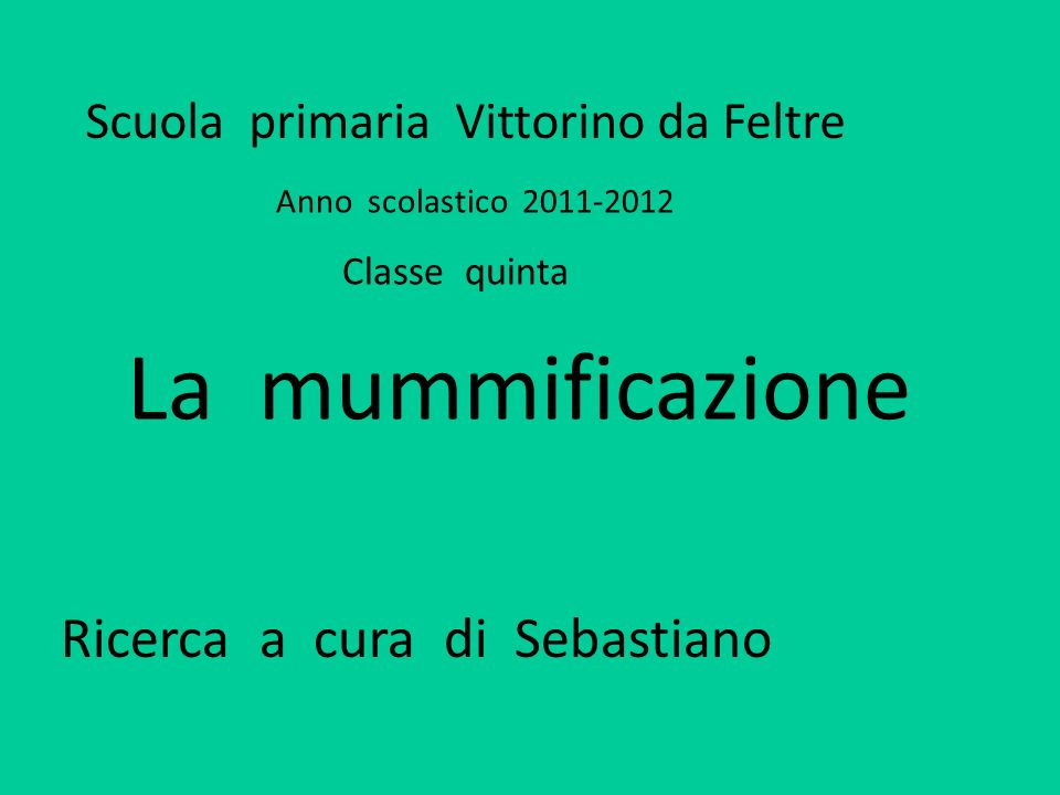 La mummificazione Ricerca a cura di Sebastiano